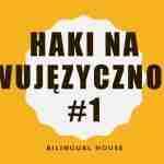 Haki na dwujęzyczność #1