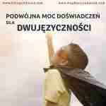 Podwójna moc doświadczeń dla dwujęzyczności #1 MALUCHY