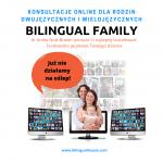 """""""Bilingual Family"""" konsultacje online dla rodzin dwujęzycznych"""