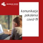Plusy i minusy w komunikacji pokolenia covid-19