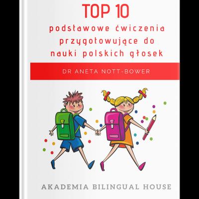 TOP 10 podstawowe ćwiczenia przygotowujące do nauki polskich głosek